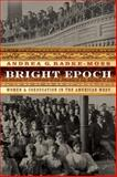 Bright Epoch : Women and Coeducation in the American West, Radke-Moss, Andrea G., 0803239653