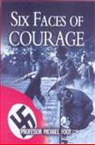 Six Faces of Courage, M. R. D. Foot, 0850529654
