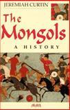 Mongols, Jeremiah Curtin, 0938289659