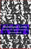 Multilingual Living : Explorations of Language and Subjectivity, Burck, Charlotte, 1403939659