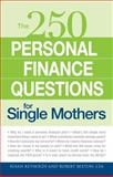 250 Personal Finance Questions for Single Mothers, Susan Reynolds and Robert Bexton, 1598699652
