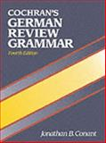 Cochran's German Review Grammar, Conant, Jonathan B. and Cowell, Glynis S., 0131399659