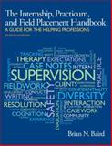 Internship, Practicum, and Field Placement Handbook, Brian Baird, 0205959652