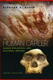 The Human Career : Human Biological and Cultural Origins, Klein, Richard G., 0226439658