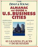 The Ernst and Young Almanac and Guide to U. S. Business Cities, Ernst and Young LLP Staff and Barry M. Barovick, 0471589659
