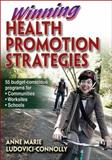 Winning Health Promotion Strategies, Ludovici, Anne Marie and Ludovici-Connolly, Anne Marie, 0736079653