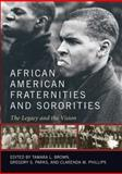 African American Fraternities and Sororities : The Legacy and the Vision, , 0813129656