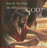 How Do You Know the Bible Is from God?, Kyle Butt, 0932859658