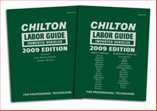 Chilton Labor Guide 2009 : Domestic Vehicles, Imported Vehicles, Chilton, (Chilton), 1435469658