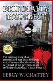 Politically Incorrect, Percy Chattey, 1466399651