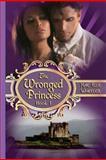 The Wronged Princess - Book I, Kae Wheeler, 1475069650
