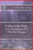 Californiabarhelp.com Templates for 75% Bar Essays, Value Bar Prep, 1497469651