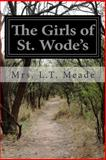 The Girls of St. Wode's, L. T. Meade, 1502549654