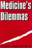 Medicine's Dilemmas : Infinite Needs Versus Finite Resources, Kissick, William L., 0300059655