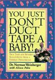 You Just Don't Duct Tape a Baby, Norman Weinberger and Alison Pohn, 0446519650