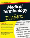 Medical Terminology for Dummies, Consumer Dummies Staff and Jennifer Lee Dorsey, 0470279656
