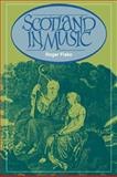 Scotland in Music : A European Enthusiasm, Fiske, Roger, 0521069653