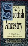 Your Scottish Ancestry, Sherry Irvine, 0916489655