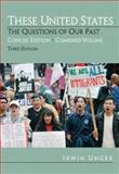 These United States : The Questions of Our Past, Unger, Irwin, 0132299658