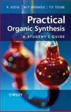 Practical Organic Synthesis : A Student's Guide, Keese, Reinhart and Brändle, Martin, 047002965X