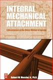 Integral Mechanical Attachment : A Resurgence of the Oldest Method of Joining, Messler, Robert W., 0750679654