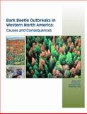 Bark Beetle Outbreaks in Western North America : Causes and Consequences, Nordhaus, Hannah, 0874809657