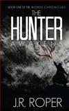 The Hunter Awakens, J. R. Roper, 1939769655