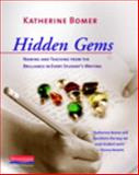 Hidden Gems : Naming and Teaching from the Brilliance in Every Student's Writing, Bomer, Katherine, 0325029652