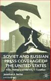 Soviet and Russian Press Coverage of the United States : Press, Politics and Identity in Transition, Becker, Jonathan A., 033394965X