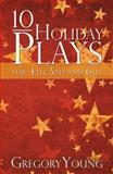 10 Holiday Plays for 4th, 5th and 6th Graders, Gregory Young, 074144965X