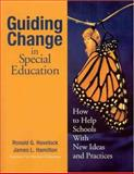 Guiding Change in Special Education : How to Help Schools with New Ideas and Practices, Hamilton, James L. and Havelock, Ronald G., 0761939652