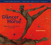 Dancer on the Horse : Reflections on the Art of Iranna Gr, Hoskote, Ranjit, 0853319650