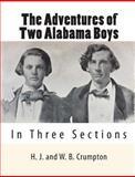 The Adventures of Two Alabama Boys, H. J. Crumpton and W. b. Crumpton, 1453709657