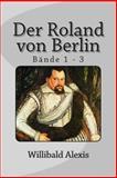 Der Roland Von Berlin, Willibald Alexis, 1495459659