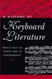 A History of Keyboard Literature : Music for the Piano and Its Forerunners, Gordon, Stewart, 0028709659