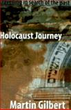 Holocaust Journey : Traveling in Search of the Past, Gilbert, Martin, 0231109652