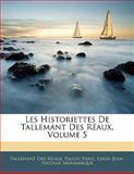 Les Historiettes de Tallemant des Réaux, Tallemant Des Réaux and Paulin Paris, 1142389650