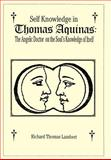 Self Knowledge in Thomas Aquinas, Richard T. Lambert, 1420889656