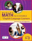 Making Math Accessible to English Language Learners : Practical Tips and Suggestions, Grades 9-12, r4 Educated Solutions, 1934009652