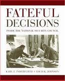 Fateful Decisions : Inside the National Security Council, , 0195159667