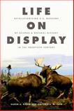 Life on Display : Revolutionizing U. S. Museums of Science and Natural History in the Twentieth Century, Rader, Karen A. and Cain, Victoria E. M., 022607966X