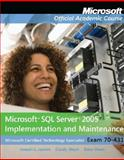 Microsoft SQL Server 2005 Implementation and Maintenance : Microsoft Certified Technology Specialist, Exam 70-431, Jorden, Joseph L. and Weyn, Dandy, 047006966X