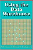 Using the Data Warehouse, Hackathorn, Richard D. and Inmon, W. H., 0471059668