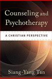 Counseling and Psychotherapy : A Christian Perspective, Tan, Siang-Yang, 080102966X