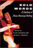 Bold Words : A Century of Asian American Writing, , 0813529662