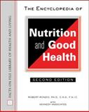 The Encyclopedia of Nutrition and Good Health, Ronzio, Robert A., 0816049661