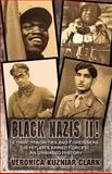 Black Nazis II! Ethnic Minorities and Foreigners in Hitler's Armed Forces, Veronica Clark, 147508966X