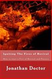 Igniting the Fires of Revival, Jonathan Doctor, 1490459669