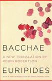 The Bacchae, Euripides and Robin Robertson, 0062319663