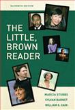 The Little, Brown Reader, Stubbs, Marcia and Barnet, Sylvan, 0205589669